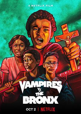 布朗克斯少年大战吸血鬼 Vampires vs. the Bronx