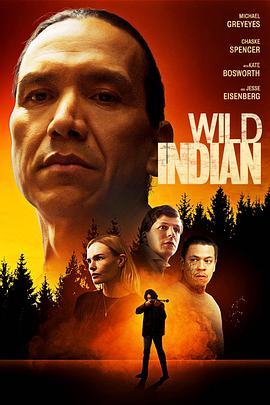 狂野的印第安人 Wild Indian