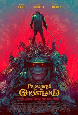 幽灵之国的囚徒 Prisoners Of The Ghostland